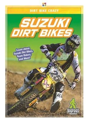 Dirt Bike Crazy: Suzuki Dirt Bikes