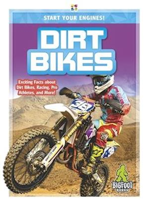 Start Your Engines!: Dirt Bikes