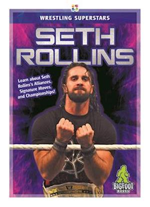 Superstars of Wrestling: Seth Rollins
