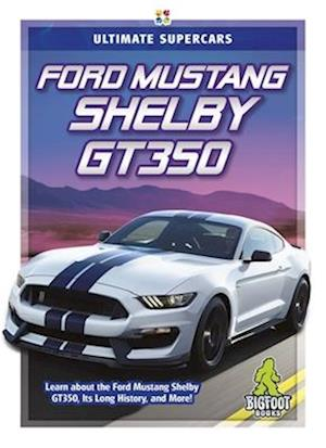 Ultimate Supercars: Ford Mustang Shelby GT350