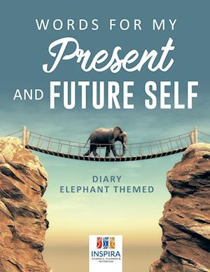 Words for My Present and Future Self | Diary Elephant Themed