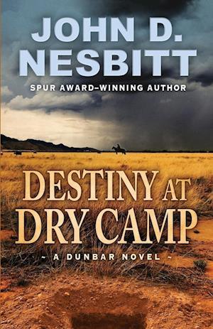Destiny at Dry Camp