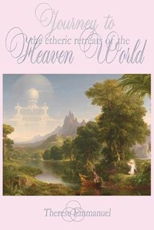 Journey to the Etheric Retreats of the Heaven World