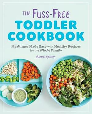 The the Fuss-Free Toddler Cookbook