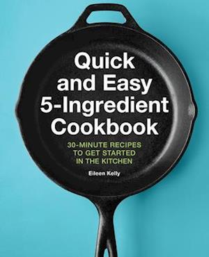 Quick and Easy 5-Ingredient Cookbook