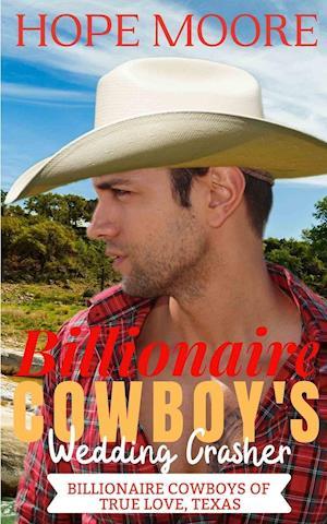 Billionaire Cowboy's Wedding Crasher