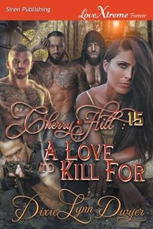 Cherry Hill 15: A Love to Kill For (Siren Publishing LoveXtreme Forever)