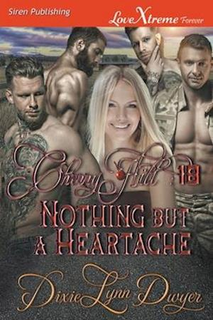 Cherry Hill 18: Nothing but a Heartache (Siren Publishing LoveXtreme Forever)