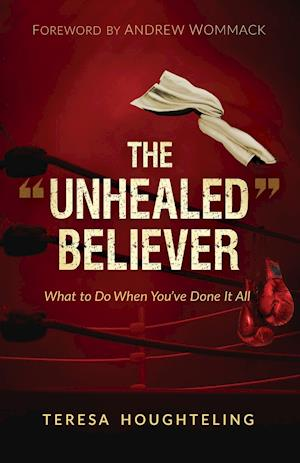 """The """"Unhealed"""" Believer"""