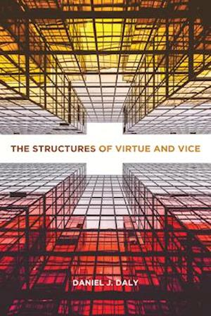 Structures of Virtue and Vice