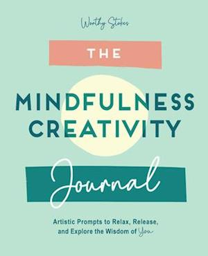 The Mindfulness Creativity Journal