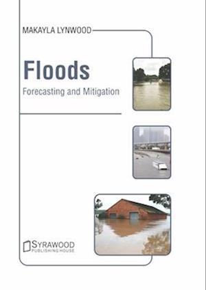 Floods: Forecasting and Mitigation