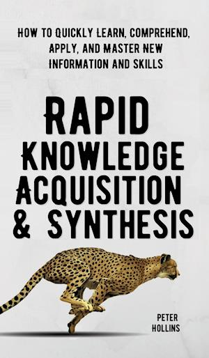 Rapid Knowledge Acquisition & Synthesis