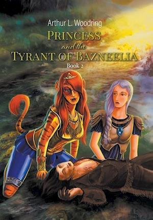 Princess and the Tyrant of Bazneelia