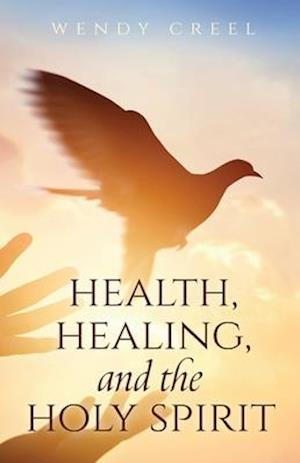 Health, Healing, and the Holy Spirit