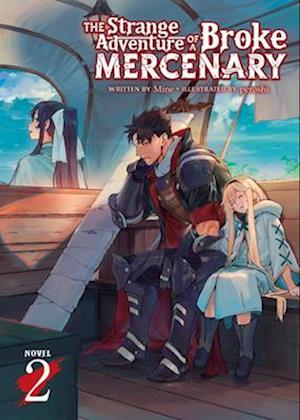 The Strange Adventure of a Broke Mercenary (Light Novel) Vol. 2