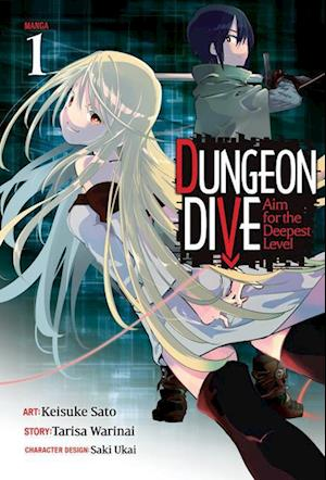 DUNGEON DIVE: Aim for the Deepest Level (Manga) Vol. 1