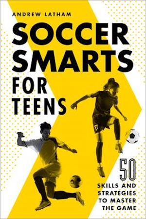 Soccer Smarts for Teens