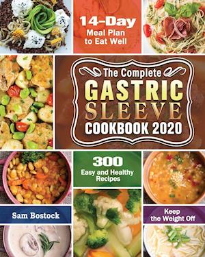 The Complete Gastric Sleeve Cookbook 2020-2021