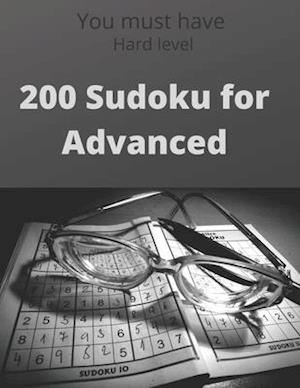 200 Sudoku for Advanced: Sudoku puzzle book for everyone. Hard level. large print, hints included