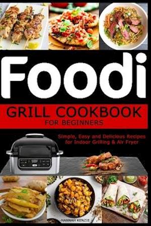 Foodi Grill Cookbook for Beginners