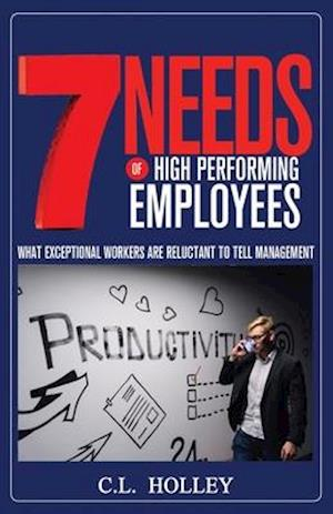 7 Needs of High Performing Employees
