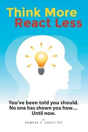 Think More React Less