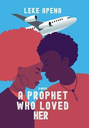 A Prophet Who Loved Her