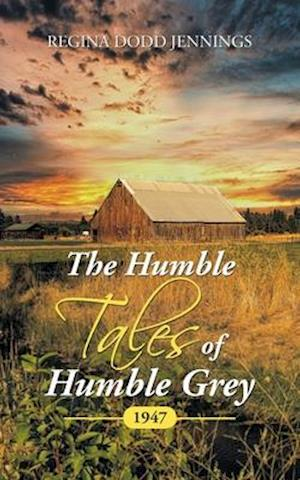 The Humble Tales of Humble Grey: 1947