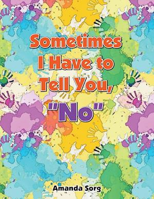 "Sometimes I Have to Tell You, ""No"""