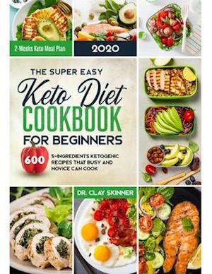 The Super Easy Keto Diet Cookbook for Beginners