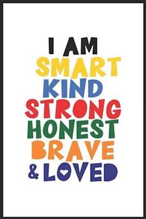 I Am Smart, Kind, Strong, Honest, Brave, Loved Kids Room Lined Notebook - Boys Room - Girls Room - Play Room
