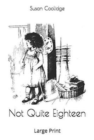 Not Quite Eighteen