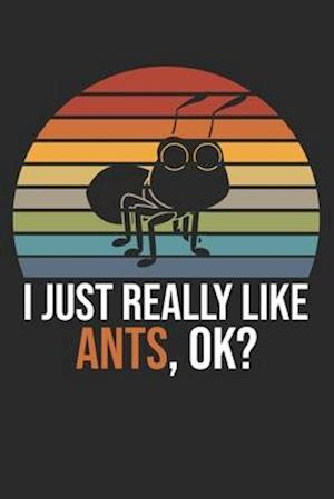 I Just Really Like Ants, OK?