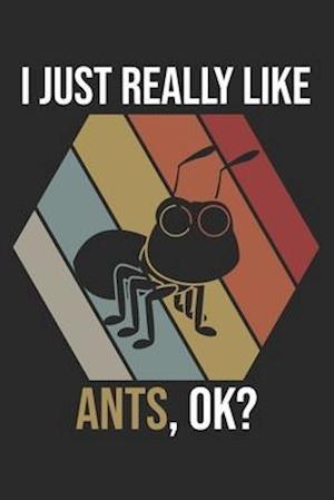 I Just Really Like Ants, OK?