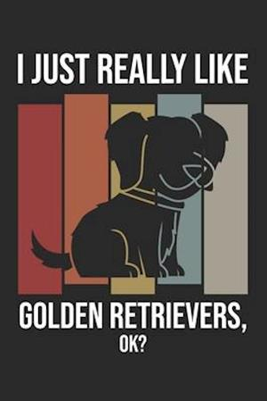 I Just Really Like Golden Retrievers, OK?