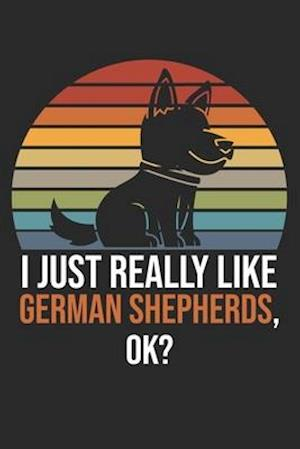 I Just Really Like German Shepherds, OK?