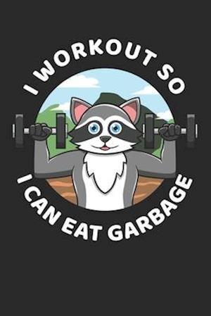 I Workout So I Can Eat Garbish