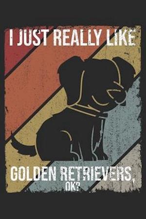 I Just Really Like Golden Retrievers, OK?