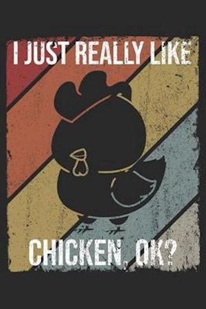 I Just Really Like Chicken, OK?