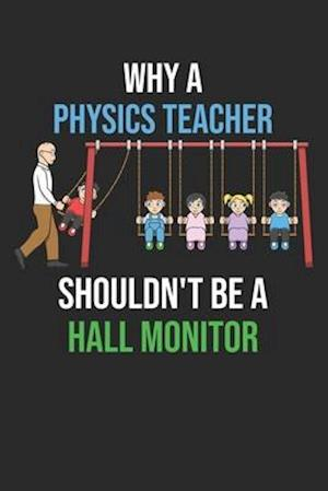 Why A Physics Teacher Shouldn't Be a Hall Monitor