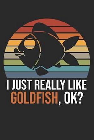 I Just Really Like Goldfish, OK?