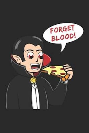Forget Blood!