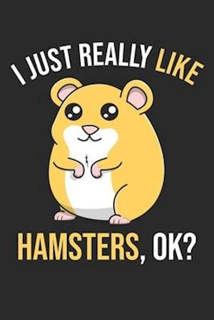 I Just Really Like Hamsters, OK?