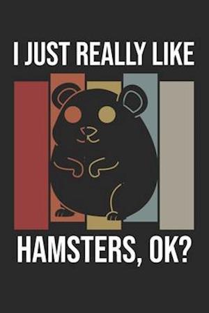 I Just Really Like Hamsters, OK?