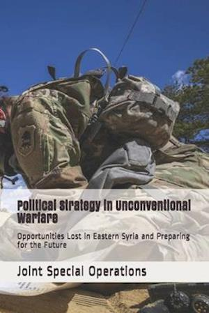 Political Strategy in Unconventional Warfare