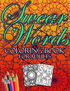 Swear Words Coloring Book For Adults