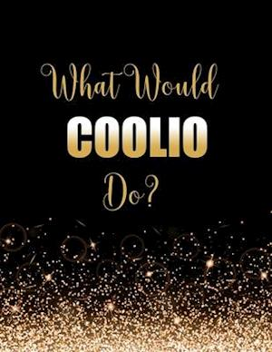 What Would Coolio Do?