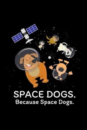 Space Dogs - Spaceship Galaxy Satellite Dogs