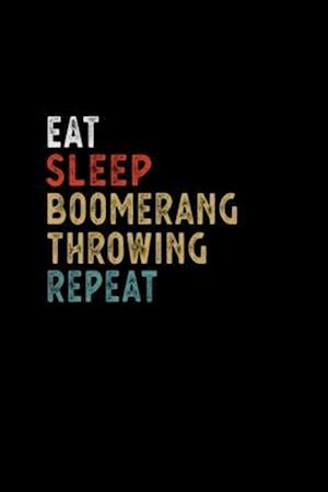 Eat Sleep Boomerang Throwing Repeat Funny Player